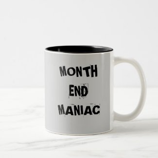 Month End Maniac - Mad Accountant Mug