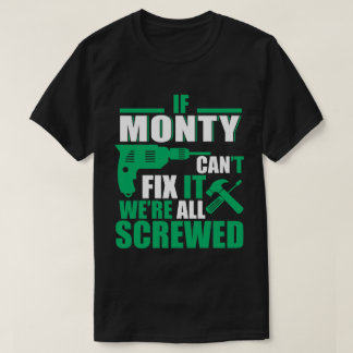 Monty Can Fix All Funny T-shirt