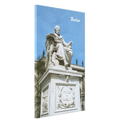Monument to Wilhelm von Humboldt in Berlin Gallery Wrapped Canvas