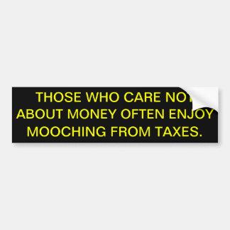 Mooching from taxes bumpoer sticker