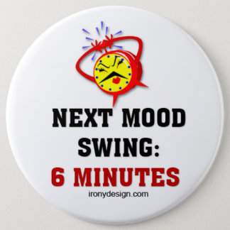 Mood Swing Humor 6 Cm Round Badge