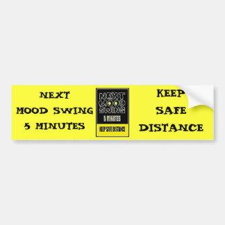 MOOD SWING NEXT 5 MINUTES KEEP SAFE DISTANCE BUMPER STICKER