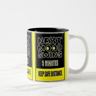 MOOD SWING NEXT 5 MINUTES KEEP SAFE DISTANCE COFFEE MUG
