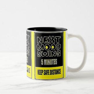 MOOD SWING NEXT 5 MINUTES KEEP SAFE DISTANCE Two-Tone COFFEE MUG