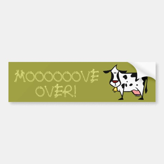 Moooooove Over! Bumper Sticker
