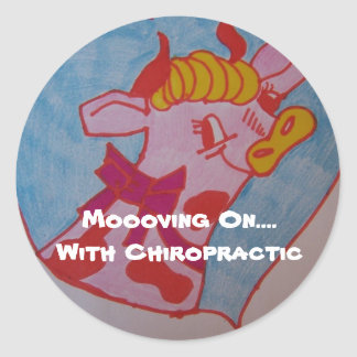 Moooving On....With Chiropractic Round Sticker