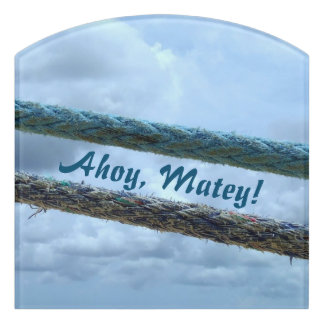 Mooring Lines Ahoy Matey Custom Door Sign