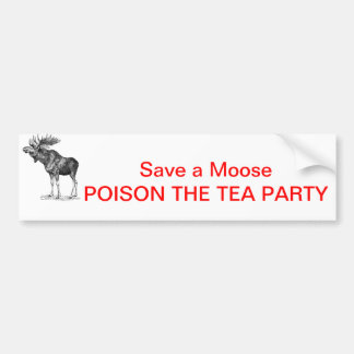 moose-1, Save a Moose POISON THE TEA PARTY Bumper Sticker