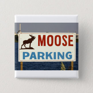 Moose Parking Sign Button Badge