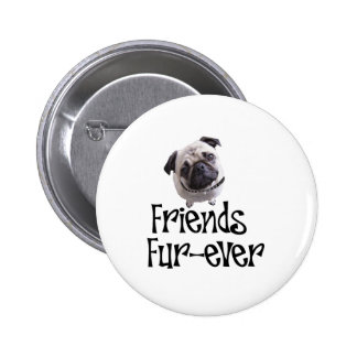 "Mops ""Friends Fur-ever"" 6 Cm Round Badge"