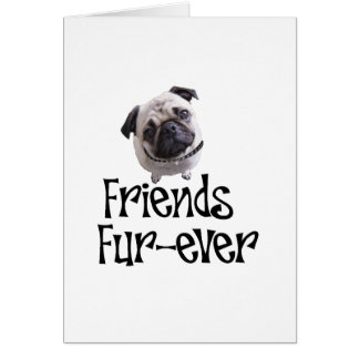 """Mops """"Friends Fur-ever"""" Greeting Card"""