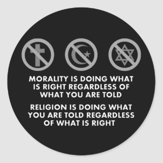 Morality and Religion Round Sticker