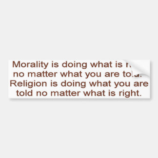 Morality vs. Religion Bumper Sticker