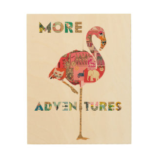 More Adventures flamingo collage on wood Wood Canvases