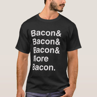 More Bacon Helvetica Tee Shirt