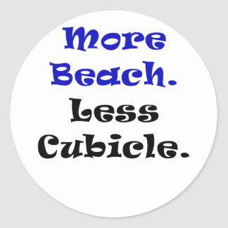 More Beach Less Cubicle Round Sticker