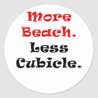 More Beach Less Cubicle Round Stickers