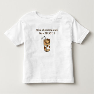 More chocolate milk toddler T-Shirt