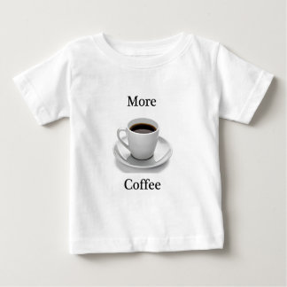 More coffee baby T-Shirt