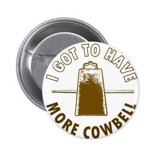 MORE COWBELL 6 CM ROUND BADGE