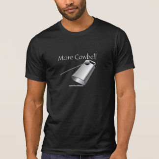 More Cowbell Good To Go Clothing T Shirts