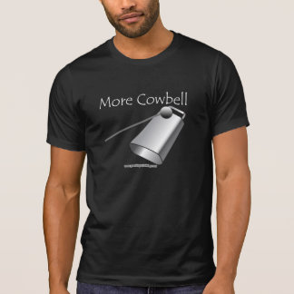 More Cowbell Good To Go Clothing Tee Shirts
