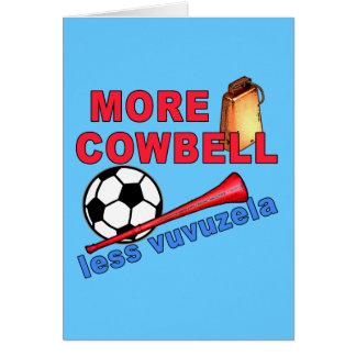 More Cowbell Less Vuvuzela Tshirts, Mugs Greeting Card