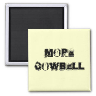 More Cowbell Magnet