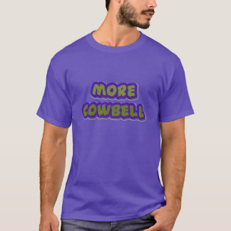 More Cowbell T shirt music shirt