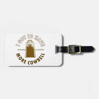 MORE COWBELL TAGS FOR LUGGAGE