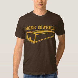 More Cowbell Tee Shirts