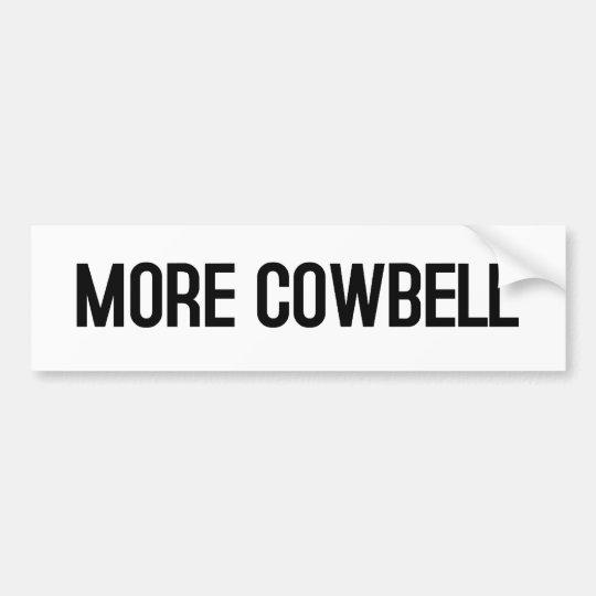 MORE COWBELL (white) Bumper Sticker