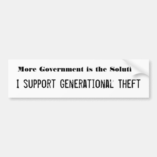 More Government is the Solution Bumper Sticker