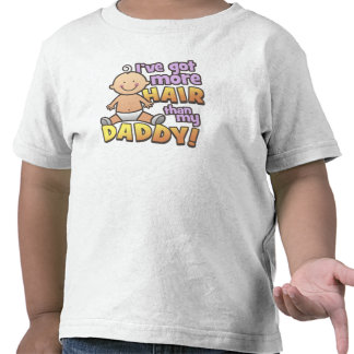 More Hair Than Daddy T-Shirts Gifts