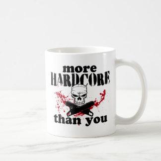 More Hardcore Than You Coffee Mugs