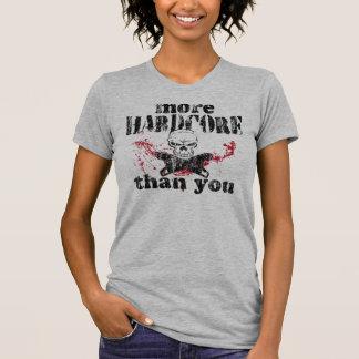 More Hardcore Than You T-Shirt