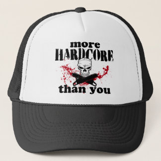 More Hardcore Than You Trucker Hat