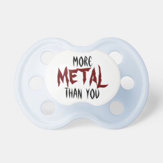 More Metal Than You Dummy