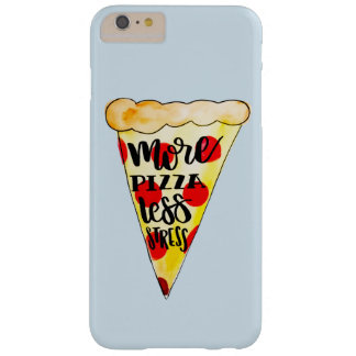 More Pizza Less Stress Phonecase Barely There iPhone 6 Plus Case