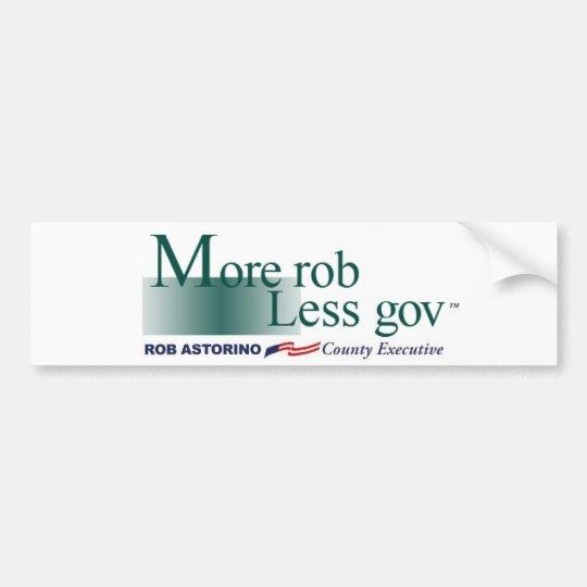 """""""More rob, less gov"""" Bumper Sticker Rob Astorino"""