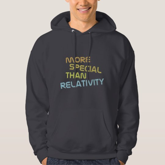 More Special Than Relativity Physics Hoodie