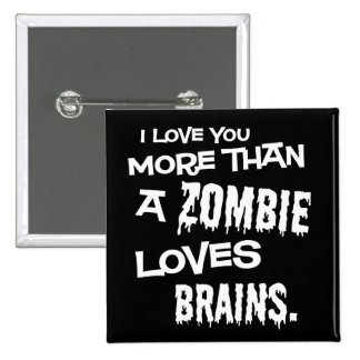 More Than A Zombie Loves Brains 15 Cm Square Badge