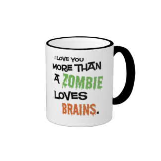 More Than A Zombie Loves Brains Coffee Mugs