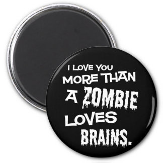 More Than A Zombie Loves Brains Fridge Magnets