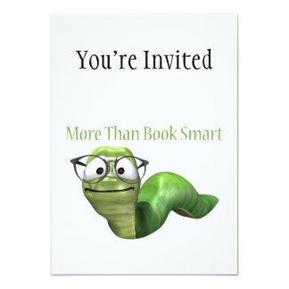 "More Than Book Smart Book Worm 5"" X 7"" Invitation Card"