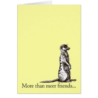 More than meer friends meerkat greetings card
