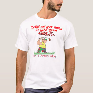 More things-golf T-Shirt