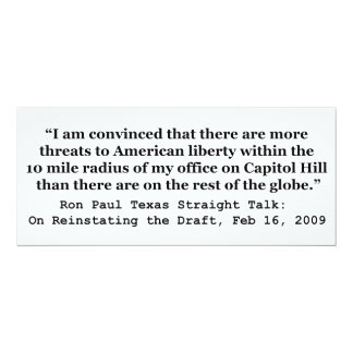 More Threats on Capitol Hill Quote by Ron Paul 10 Cm X 24 Cm Invitation Card