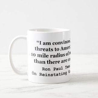More Threats on Capitol Hill Quote by Ron Paul Coffee Mugs