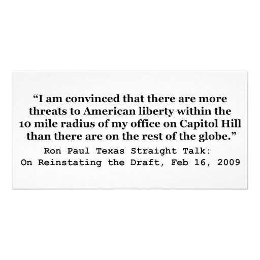More Threats on Capitol Hill Quote by Ron Paul Customized Photo Card